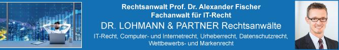 Dr. Lohmann & Partner in Stuttgart-Degerloch-Fachanwalt für IT-Recht-Rechtsanwalt Prof. Dr.. Alexander Fischer
